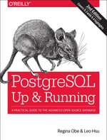 PostgreSQL : Up and Running: A Practical Introduction to the Advanced Open Source Database - Regina O. Obe
