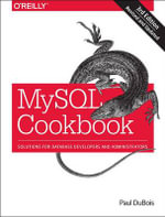 MySQL Cookbook : Solutions for Database Developers and Administrators - Paul DuBois