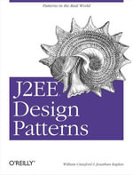 J2EE Design Patterns - William Crawford