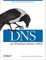 DNS on Windows Server 2003 - Cricket Liu