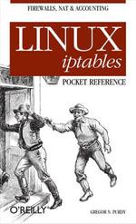 Linux iptables Pocket Reference : pocket reference - Gregor N. Purdy