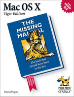 Mac OS X : The Missing Manual: The Missing Manual - David Pogue