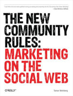 The New Community Rules : Marketing on the Social Web - Tamar Weinberg
