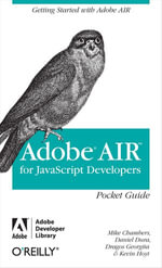 AIR for Javascript Developers Pocket Guide : pocket guide - Mike Chambers