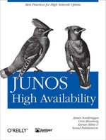 JUNOS High Availability : Best Practices for High Network Uptime - James Sonderegger
