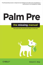 Palm Pre : The Missing Manual: The Missing Manual - Ed Baig