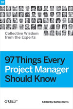 97 Things Every Project Manager Should Know : Collective Wisdom from the Experts - Barbee Davis