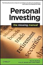 Personal Investing : The Missing Manual - Bonnie Biafore