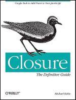 Closure : The Definitive Guide - Michael Bolin