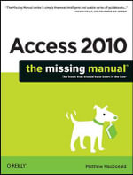 Access 2010 : The Missing Manual - Matthew MacDonald