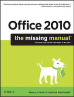 Office 2010 : The Missing Manual - Nancy Conner