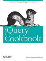 jQuery Cookbook : Solutions & Examples for jQuery Developers - Cody Lindley