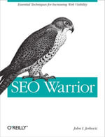 SEO Warrior : Essential Techniques for Increasing Web Visibility - John I Jerkovic