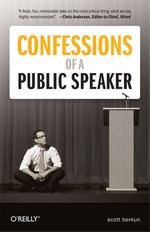 Confessions of a Public Speaker - Scott Berkun