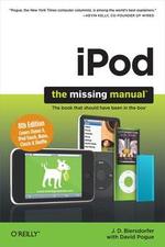 iPod : The Missing Manual: The Missing Manual - J. D. Biersdorfer
