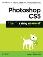 Photoshop CS5 : The Missing Manual - Lesa Snider