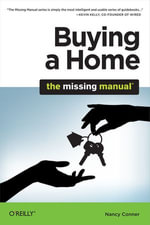 Buying a Home : The Missing Manual - Nancy Conner
