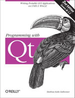 Programming with Qt : Writing Portable GUI applications on Unix and Win32 - Matthias Kalle Dalheimer