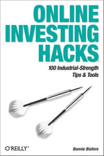 Online Investing Hacks : 100 Industrial-Strength Tips & Tools - Bonnie Biafore