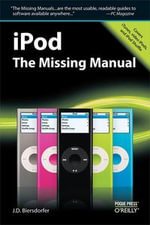 iPod : The Missing Manual: The Missing Manual - J. D. Biersdorfer