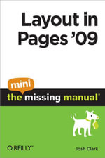 Layout in Pages '09 : The Mini Missing Manual - Josh Clark