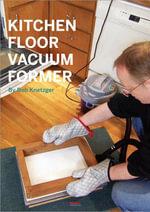 Kitchen Floor Vacuum Former - Bob Knetzger