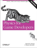 Physics for Game Developers : Science, Math, and Code for Realistic Effects - David M. Bourg