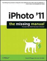 iPhoto '11 : The Missing Manual - David Pogue