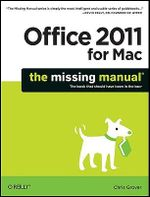 Office 2011 for Mac : The Missing Manual - Chris Grover