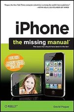 iPhone : The Missing Manual, 4th Edition : MISSING MANUALS - David Pogue
