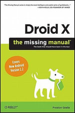 Droid X : The Missing Manual  - Preston Gralla