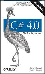 C# 4.0 Pocket Reference : Instant Help for C# 4.0 Programmers - Joseph Albahari