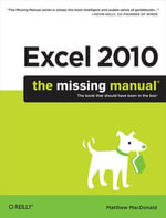 Excel 2010 : The Missing Manual - Matthew MacDonald