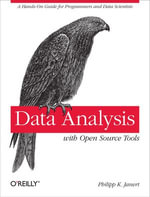 Data Analysis with Open Source Tools : A hands-on guide for programmers and data scientists - Philipp K. Janert