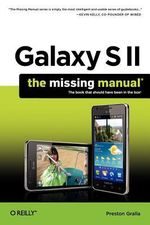 Galaxy S II : The Missing Manual - Preston Gralla