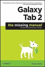 Galaxy Tab : The Missing Manual - Preston Gralla