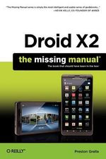 Droid X2 : The Missing Manual - Preston Gralla