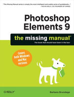 Photoshop Elements 9 : The Missing Manual - Barbara Brundage