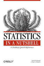 Statistics in a Nutshell : A Desktop Quick Reference - Sarah Boslaugh