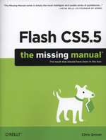 Flash CS5.5 : The Missing Manual - Chris Grover