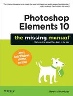 Photoshop Elements 10 : The Missing Manual - Barbara Brundage