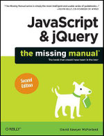 JavaScript and jQuery : The Missing Manual - David Sawyer Mcfarland