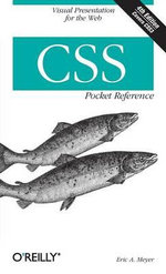 CSS Pocket Reference : POCKET REFERENCES - Eric A. Meyer