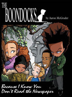 The Boondocks : Because I Know You Don't Read the Newspaper - Aaron McGruder
