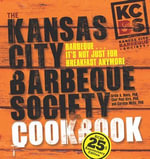 The Kansas City Barbeque Society Cookbook : 25th Anniversary Edition - Ardie Davis