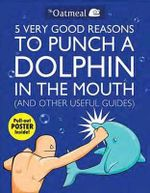 5 Very Good Reasons to Punch a Dolphin in the Mouth (& Other Useful Guides) - Matthew Inman