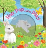 Hop, Pop, and Play : A Mini Animotion Book - Accord Publishing