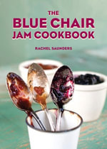 The Blue Chair Jam Cookbook - Rachel Saunders