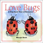 Love Bugs : A Bug-Eyed View of Romance - Maryjo Koch