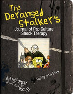 The Deranged Stalker's Journal to Pop Culture Shock Therapy - Doug Bratton